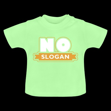 No slogan - Baby T-Shirt