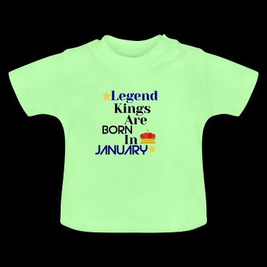 Legend Kings are born in January - Baby T-Shirt