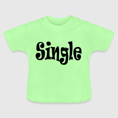Single Black - Baby T-Shirt