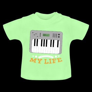 Synthesizer Changed My Life - Baby T-shirt