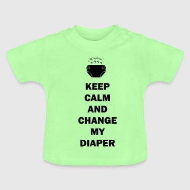 Keep calm and change diapers - Baby T-Shirt
