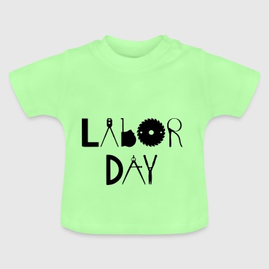 Labor Day - Baby T-Shirt