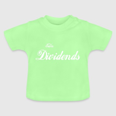 Dividends / gift / shares / stock exchange / freedom - Baby T-Shirt