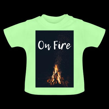 On fire - Baby T-Shirt