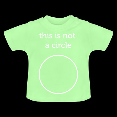 this is not a circle - Baby T-Shirt