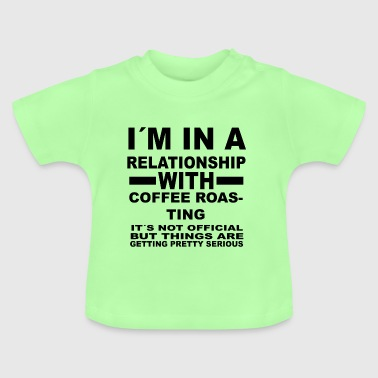 relationship with COFFEE ROASTING - Baby T-Shirt