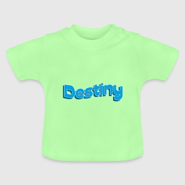 destiny - Baby T-Shirt