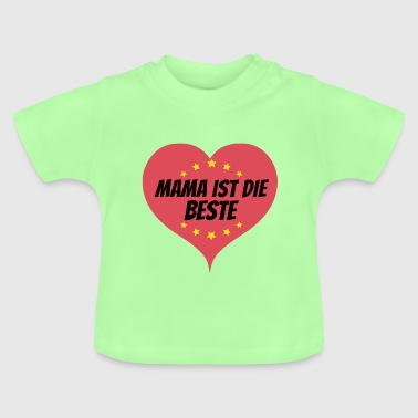 mum is the best - Baby T-Shirt