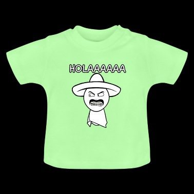 Hola Mexican - Baby T-Shirt
