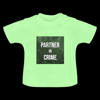 Partner in Crime - Baby T-Shirt