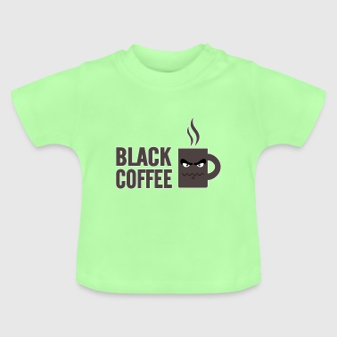 Coffee, Coffee, Coffee - Baby T-Shirt