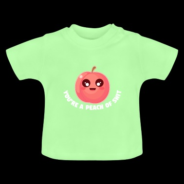 Peach Funny Gift Idea funny funny you are - Baby T-Shirt