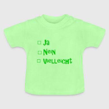 Yes No Maybe - Baby T-Shirt