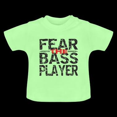 Cool fantastic: Fear the bass player - Baby T-Shirt