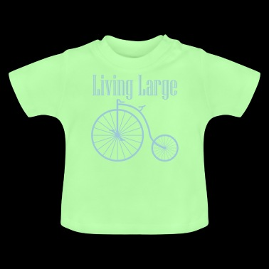 LIVING LARGE - Baby T-Shirt