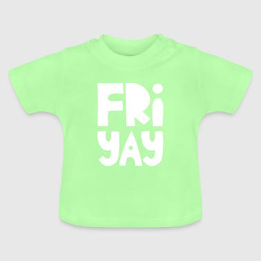 Fri-Yay Populär rolig citat Happy Friday - Baby-T-shirt
