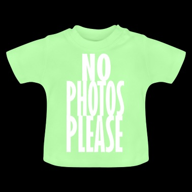 no photos please - Baby T-Shirt