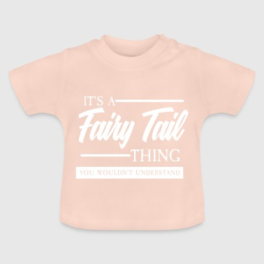 it's a fairy tail thing - Baby T-Shirt
