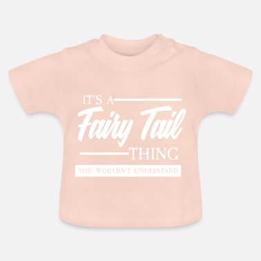 Fairy Tail it's a fairy tail thing - Baby T-Shirt