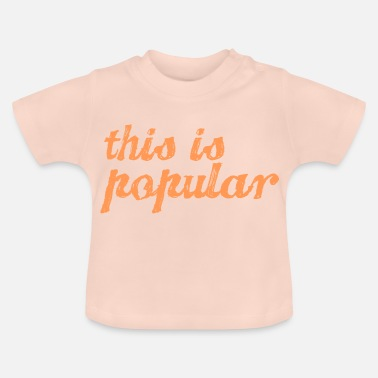 Populaire dit is populair - Baby T-shirt