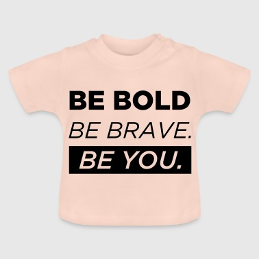Be You - Baby T-shirt