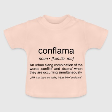 conflama, american slang for conflict and drama - Baby T-Shirt