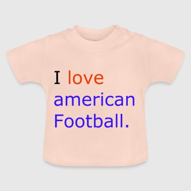 i Love American football - Baby T-shirt