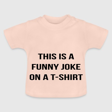 Funny Jokes Funny joke - Baby T-Shirt