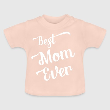 Mom - Mom - Moederdag - Heden - Best Mom - Baby T-shirt