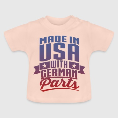 Made In USA German Parts - Baby T-Shirt
