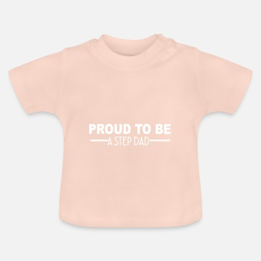 Step Dad Proud to be a step dad - Baby T-Shirt
