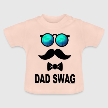 Swag Dad Swag - T-shirt Bébé
