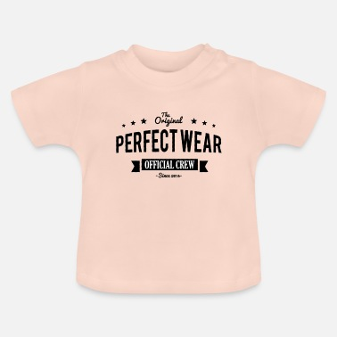 Wear Perfect Wear - Baby T-Shirt