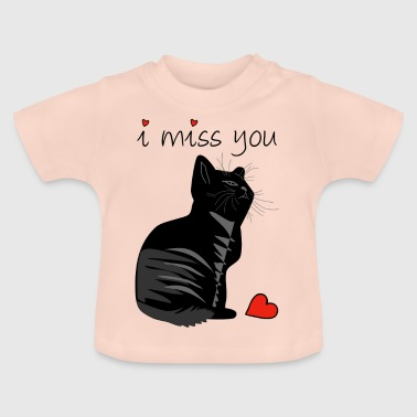 I MISS YOU - Baby T-Shirt