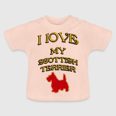 I LOVE MY DOG Scottish Terrier - Baby T-Shirt