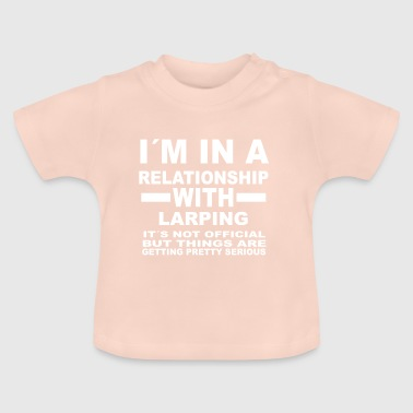 relationship with LARPING - Baby T-Shirt