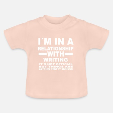 Writing relationship with WRITING - Baby T-Shirt