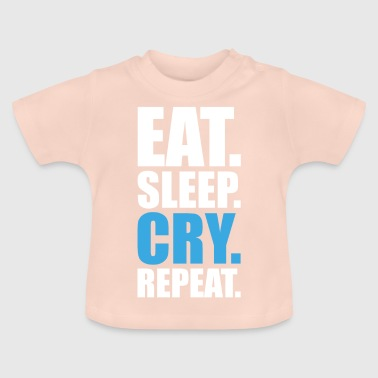 Eat.Sleep.Cry.Repeat. - Camiseta bebé
