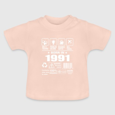 Born In 1991 - Baby T-Shirt