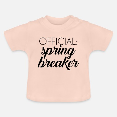 Spring Break Spring Break / Spring Break: Officiella spring break - T-shirt baby