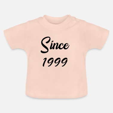 Since Since 1999 - Baby T-Shirt