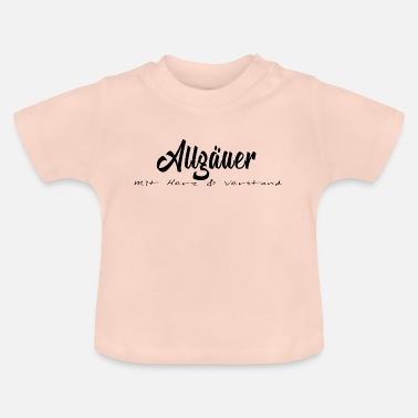 Allgäu Allgäu with heart and mind, Allgäu design - Baby T-Shirt