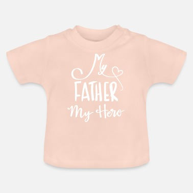 Hero My father is a hero - Baby T-Shirt