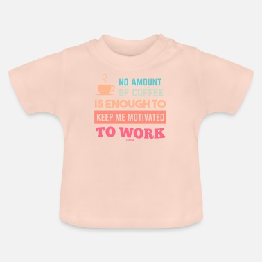 Employment Office Boss profession career work funny saying - Baby T-Shirt