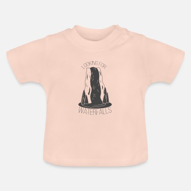 Looking For Looking for Waterfalls - Baby T-Shirt