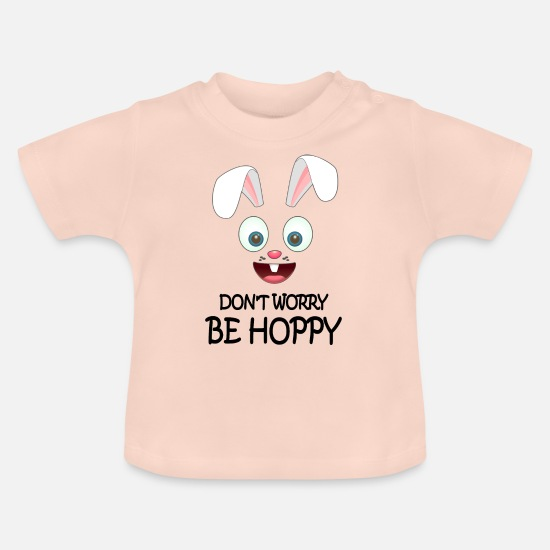 Easter Baby Clothes - Don't Worry Be Hoppy Happy Easter Bunny Bunny - Baby T-Shirt crystal pink