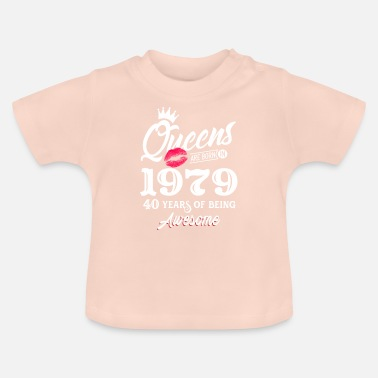 Born In Febuary 40th birthday Queens Are Born In 1979 - Baby T-Shirt