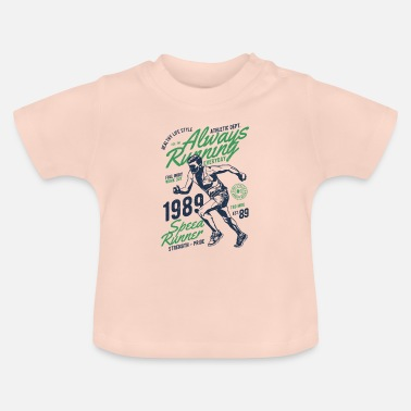 Always Always Running - Always in the race - Baby T-Shirt