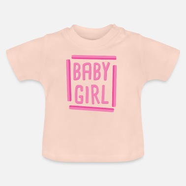 Baby Girl Baby Girl Tochter Kind Mädchen - Baby T-Shirt