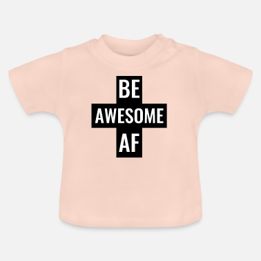 Hijs Be Awesome AF Gym Fitness workout hijs-shirt - Baby T-shirt